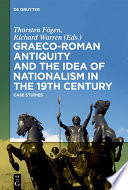 Graeco Roman Antiquity and the Idea of Nationalism in the 19th Century