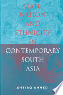 State  Nation and Ethnicity in Contemporary South Asia