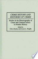 Crime History and Histories of Crime