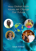 How Global Youth Values Will Change Our Future