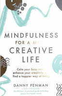 Mindfulness For Creativity : frantic lives demand so much from us...
