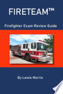 FIRETEAM    Firefighter Exam Review Guide