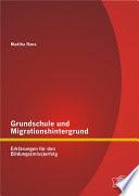 """Grundschule und Migrationshintergrund: Erkl""""rungen fr den Bildungs(miss)erfolg"""