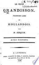 Le petit Grandisson. Traduction libre du hollandois [of M. G. de Cambon]. Par M. Berquin, etc