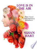 Love Is In the Air  Nine Sweet Contemporary Romances