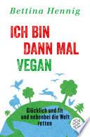 Ich bin dann mal vegan
