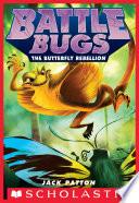 The Butterfly Rebellion  Battle Bugs  9