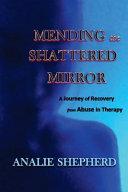 Mending the Shattered Mirror
