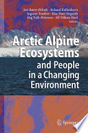 Arctic Alpine Ecosystems And People In A Changing Environment book
