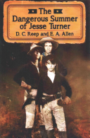 The Dangerous Summer Of Jesse Turner : colonel theodore roosevelt's rough riders to...