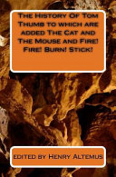 download ebook the history of tom thumb to which are added the cat and the mouse and fire! fire! burn! stick! pdf epub
