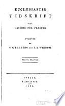 Ecclesiastik tidskrift till läsning fo̊r prester