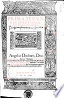 Prima   tertia  pars operum sancti Thomae Aquinatis  Ed  Th  de Vio Caietanus  Opuscula questiones et omnia quolibeta Thomae de Vio Caietani