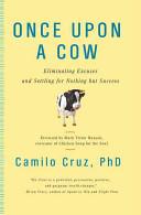 Once Upon a Cow by Camilo F. Cruz