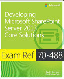 Exam Ref 70 488  Developing Microsoft SharePoint Server 2013 Core Solutions