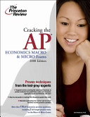 Cracking The AP ECONOMICS MACRO AND MICORO EXAMS 2008 EDITION