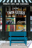 Unique Eats and Eateries of the Twin Cities Book PDF