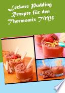 Leckere Pudding Rezepte f  r den Thermomix TM5