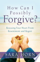 Ebook How Can I Possibly Forgive? Epub Sara Horn Apps Read Mobile