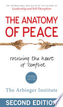 The Anatomy of Peace Arbinger Institute S First Book The Anatomy Of Peace