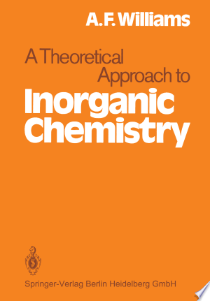 A Theoretical Approach to Inorganic Chemistry - ISBN:9783642671173