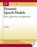 Dynamic Speech Models