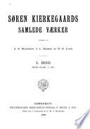S  ren Kierkegaards samlede v  rker  udgivne af A B  Drachmann  J L  Heiberg og H O  Lange