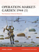Operation Market-Garden 1944 (1) : operation to seize a rhine...