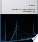 Stress Ribbon and Cable supported Pedestrian Bridges