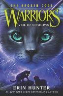 Warriors: The Broken Code #3: Veil of Shadows Book