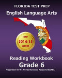 Florida Test Prep English Language Arts Reading Workbook Grade 6