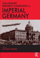 The Ashgate Research Companion to Imperial Germany