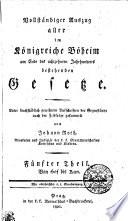 Vollständiger Auszug aller im Königreiche Böheim am Ende des achtzehnten Jahrhunderts bestehenden Gesetze