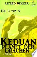 Keduan - Planet der Drachen, Teil 2 von 3