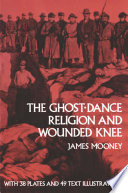 The Ghost Dance Religion And Wounded Knee