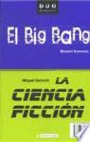 La ciencia ficci  n y El Big Bang