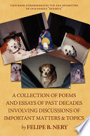 A Collection of Poems and Essays of Past Decades Involving Discussions of Important Matters and Topics