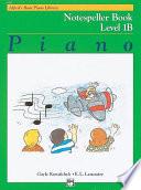 Alfred s Basic Piano Library   Notespeller Book 1B