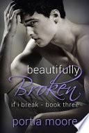 Beautifully Broken If I Break 3