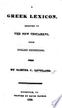 A Greek Lexicon, adapted to the New Testament, with English definitions