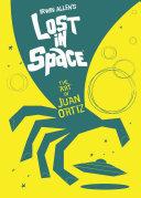 Lost in Space  the Art of Juan Ortiz
