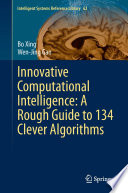 Innovative Computational Intelligence  A Rough Guide to 134 Clever Algorithms