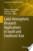 Land Atmospheric Research Applications in South and Southeast Asia