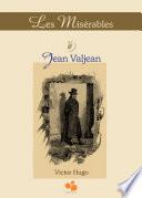 Les Misérables Vol III: Jean Valjean