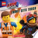 Emmet Gets Tough The Lego Movie 2 Storybook