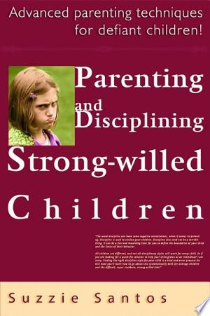 Parenting And Disciplining Strong Willed Children: Advanced Parenting Techniques For Defiant Children! - Isbn:9781310055539 img-1