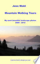 Mountain Walking Tours - My most beautiful landscape photos 2009 - 2012