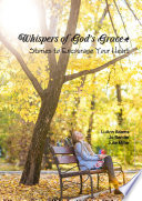 Whispers Of God S Grace Stories To Encourage Your Heart