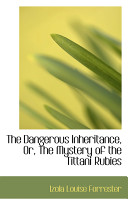 download ebook the dangerous inheritance, or, the mystery of the tittani rubies pdf epub