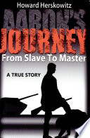 Aaron s Journey From Slave to Master